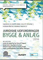 Juridiske udfordringer i bygge & anlæg 2016