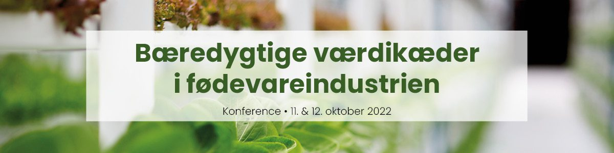 Insight Food & Health konferencen Bæredygtige værdikæder i fødevareindustrien